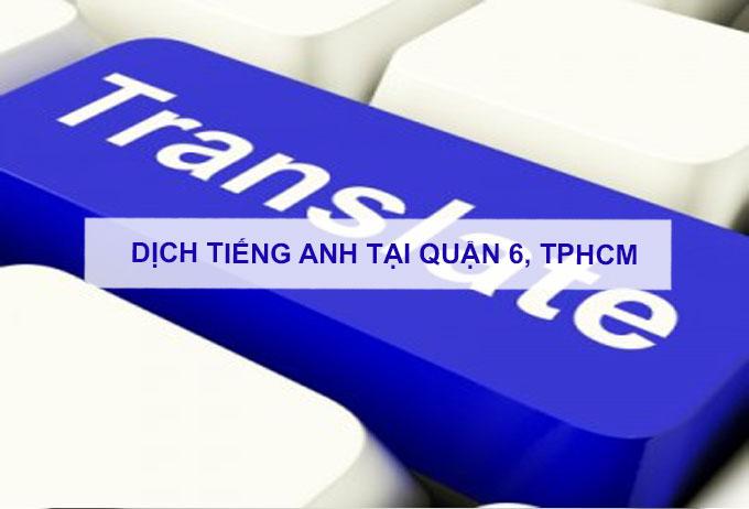Dịch tiếng anh Quận 6, TPHCM